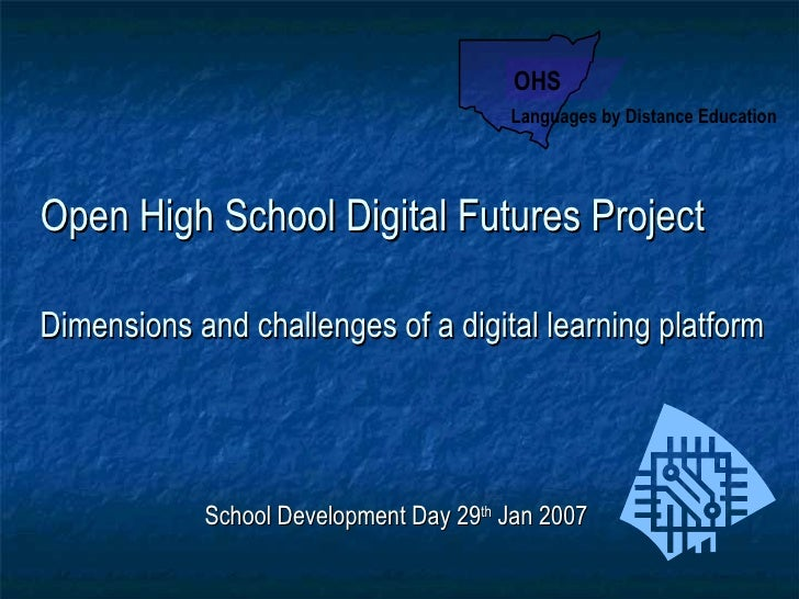 Open High School Digital Futures Project Dimensions and challenges of a digital learning platform   School Development Day...