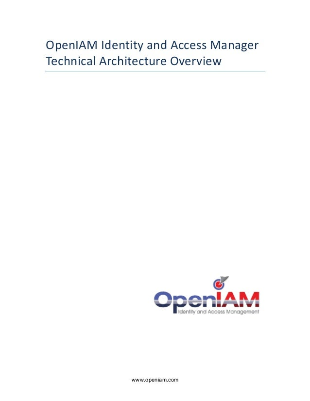 OpenIAM  Identity  and  Access  Manager  Technical  Architecture  Overview  www.openiam.com