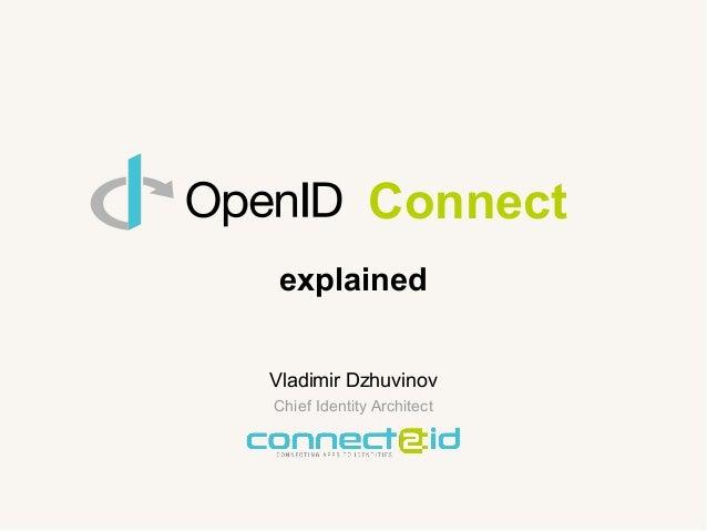 Connect explained Vladimir Dzhuvinov Chief Identity Architect