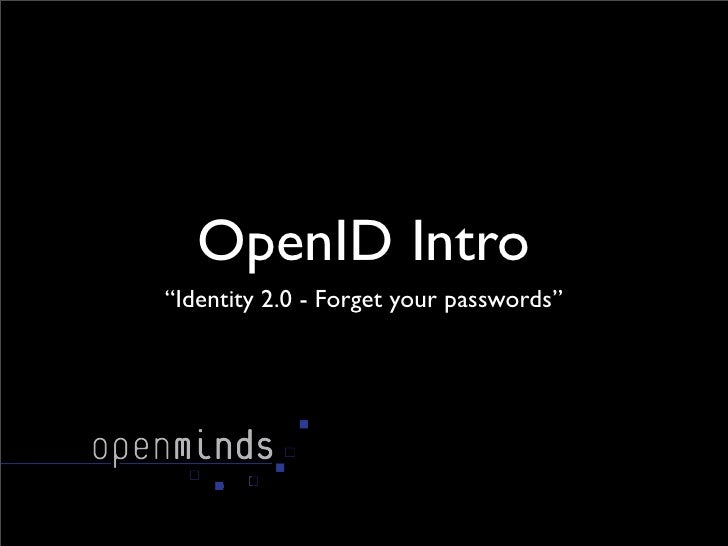 "OpenID Intro ""Identity 2.0 - Forget your passwords"""
