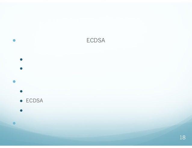 システムセキュリティとしての課題 ● 公開 暗号に基づく技術(ECDSA署名)が用いられているが、 管理については考慮されていない ● 公開 ・秘密 のペアの有効期限 ● 更新と、 の失効 ● 暗号技術の危殆化について考慮されていない ● ハッ...