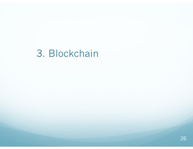 3. Blockchainが有効となる ユースケースを我々はまだ知らない 26