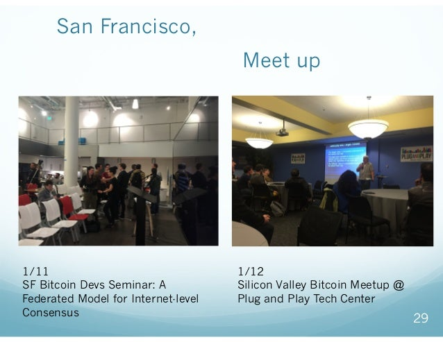 San Francisco, シリコンバレーでの ビットコイン関連のMeet upの風景 29 1/11 SF Bitcoin Devs Seminar: A Federated Model for Internet-level Consen...