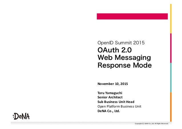 Copyright  (C)  DeNA  Co.,Ltd.  All  Rights  Reserved.   OAuth 2.0 Web Messaging Response Mode OpenID Summit...