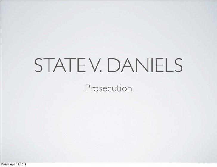 STATE V. DANIELS                              ProsecutionFriday, April 15, 2011