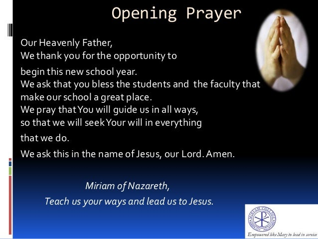 Opening PrayerOur Heavenly Father,We thank you for the opportunity tobegin this new school year.We ask that you bless the ...