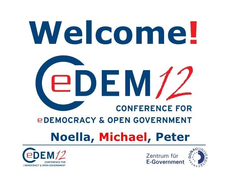 Welcome! Noella, Michael, Peter