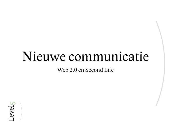 Nieuwe communicatie      Web 2.0 en Second Life