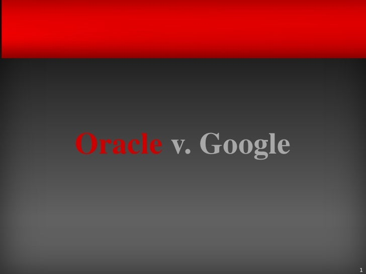 Oracle v. Google                   1