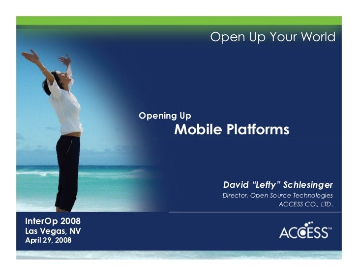 Open Up Your World                      Opening Up                        Mobile Platforms                                ...