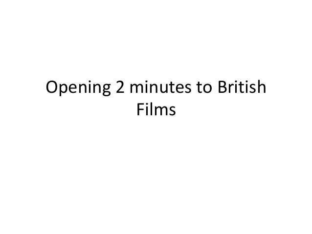 Opening 2 minutes to British          Films