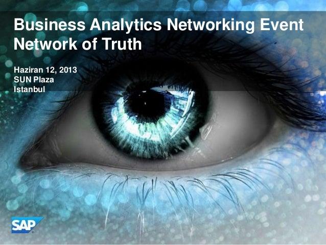 Haziran 12, 2013SUN PlazaIstanbulBusiness Analytics Networking EventNetwork of Truth