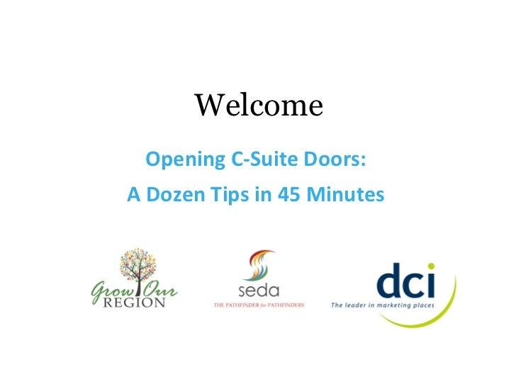 Welcome Opening C-Suite Doors:A Dozen Tips in 45 Minutes
