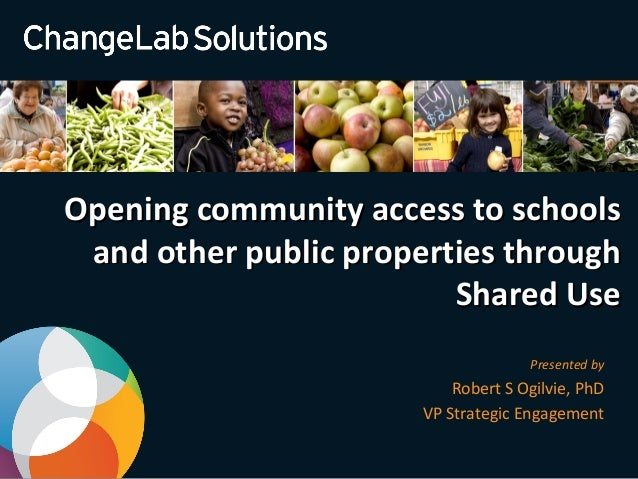 Opening community access to schoolsOpening community access to schools and other public properties throughand other public...