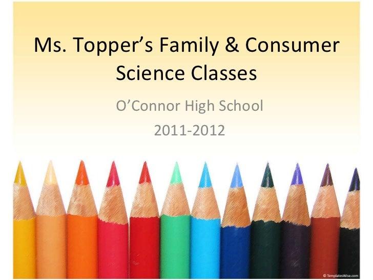 Ms. Topper's Family & Consumer Science Classes O'Connor High School 2011-2012