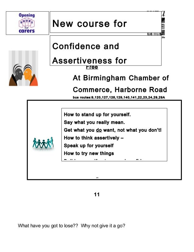 New course for carers  Confidence and Assertiveness for Free  At Birmingham Chamber of Commerce, Harborne Road bus routes:...