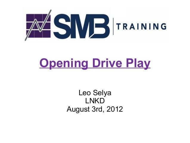 Opening Drive Play       Leo Selya         LNKD    August 3rd, 2012