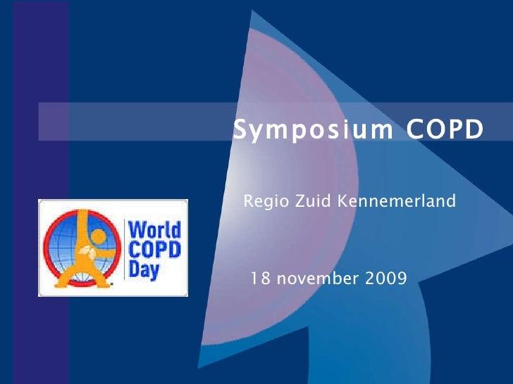 Symposium COPD   Regio Zuid Kennemerland 18 november 2009