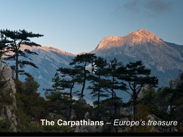 The Carpathians – Europe's treasure