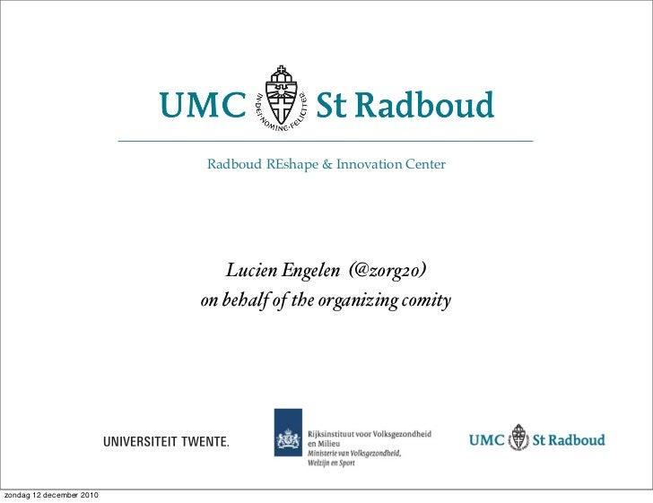 Radboud REshape & Innovation Center                              Lucien Engelen (@zorg20)                           on beh...