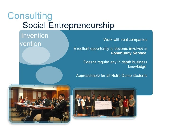 Social Entrepreneurship <ul><li>Work with real companies </li></ul><ul><li>Excellent opportunity to become involved in  Co...