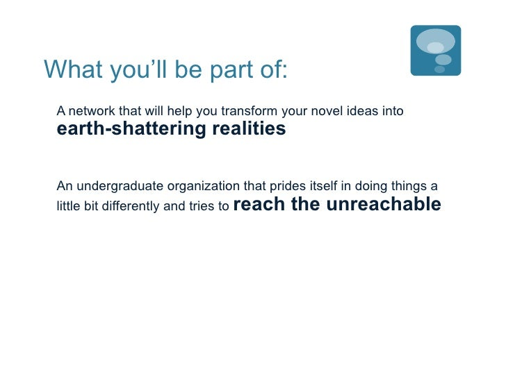 What you'll be part of: <ul><li>A network that will help you transform your novel ideas into  earth-shattering realities <...