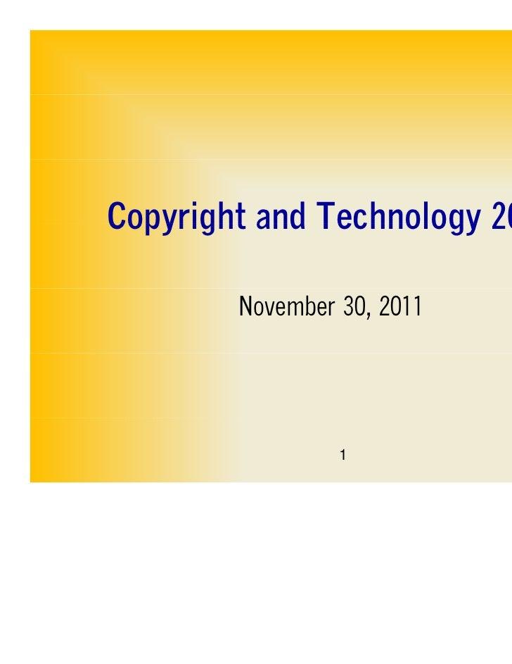 Copyright and Technology 2011        November 30, 2011                 1
