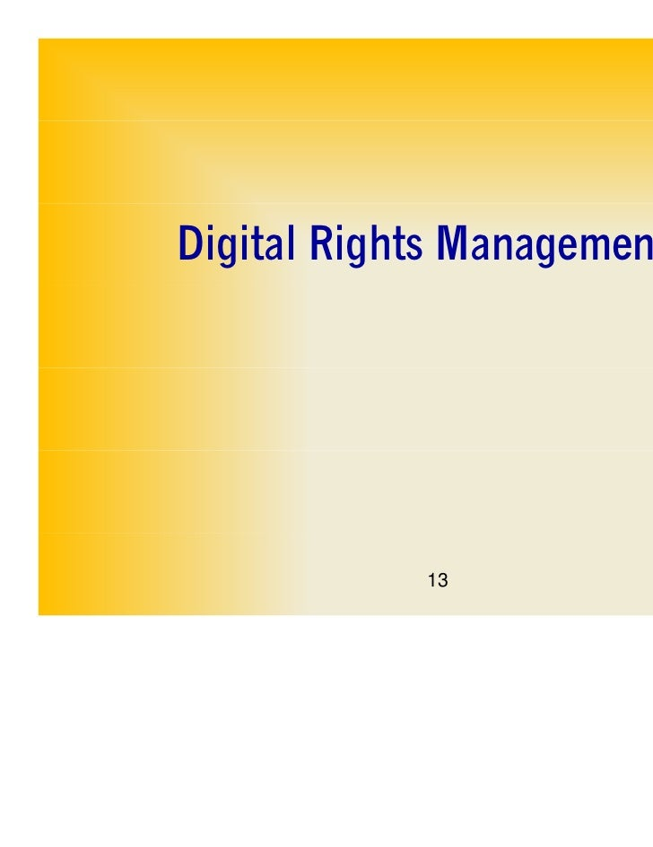 Digital Rights Management            13