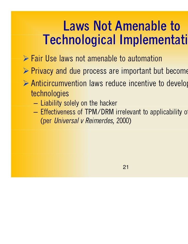 Laws Not Amenable to      Technological Implementation      T h l i lI l          t ti Fair Use laws not amenable to auto...
