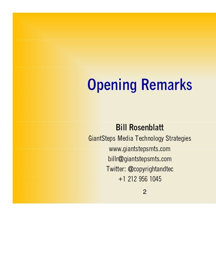 Opening Remarks          Bill RosenblattGiantSteps Media Technology Strategies        www.giantstepsmts.com        www gia...