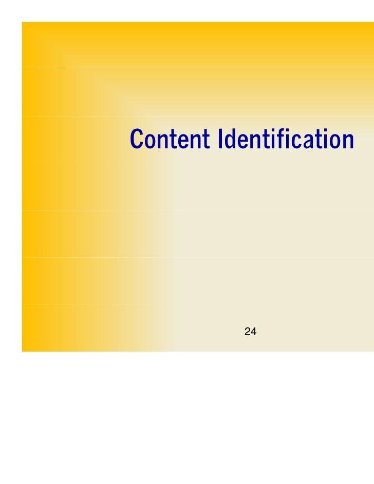 Content Identification           24