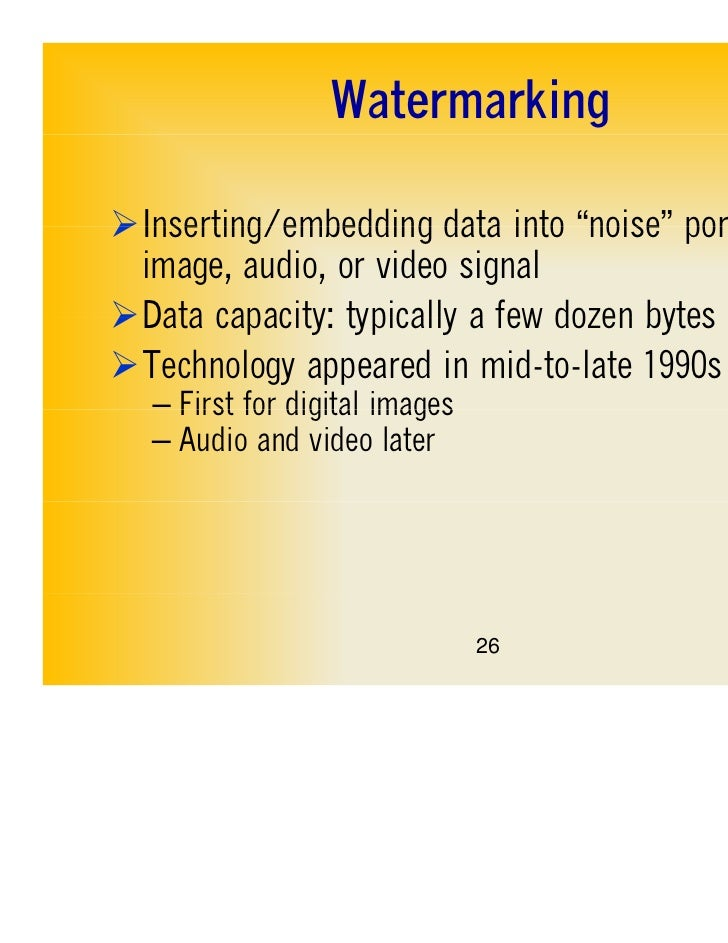 """WatermarkingInserting/embedding data into """"noise"""" portions of                                  noise image, audio, or vid..."""