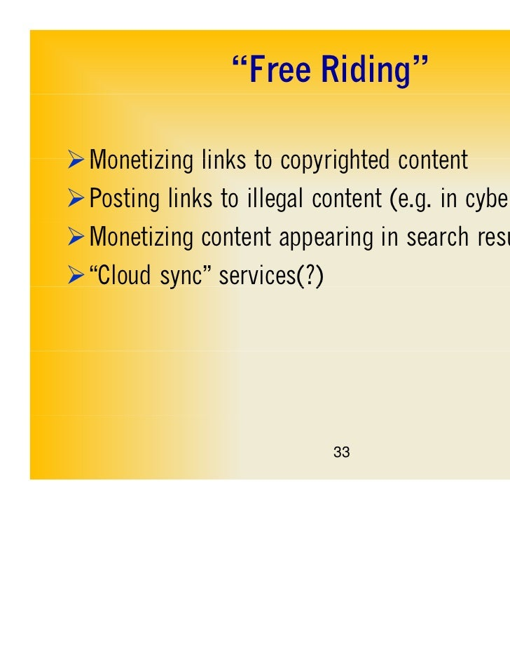 """""""Free Riding""""Monetizing links to copyrighted contentPosting links to illegal content (e.g. in cyberlockers)Monetizing c..."""