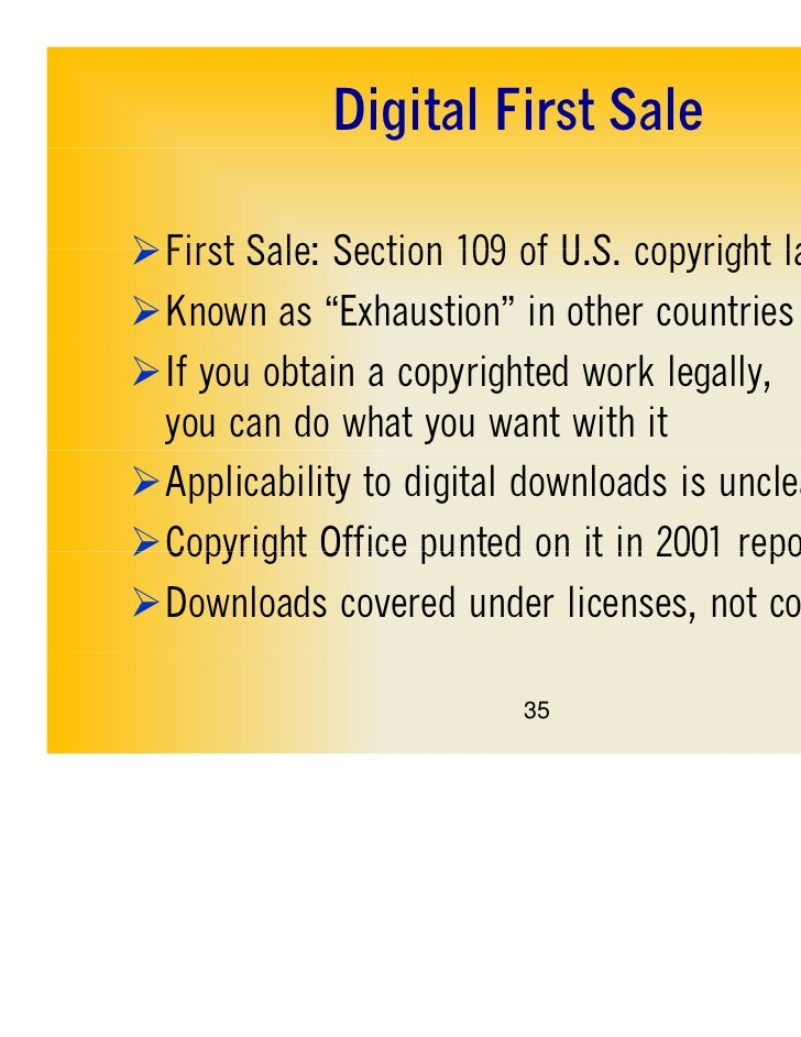"""Digital First SaleFirst Sale: Section 109 of U.S. copyright law                             USKnown as """"Exhaustion"""" in o..."""