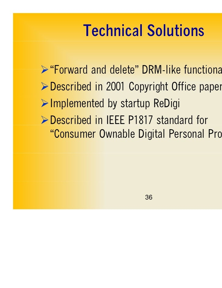 """Technical Solutions Forward""""Forward and delete"""" DRM like functionality               delete DRM-likeDescribed in 2001 C..."""