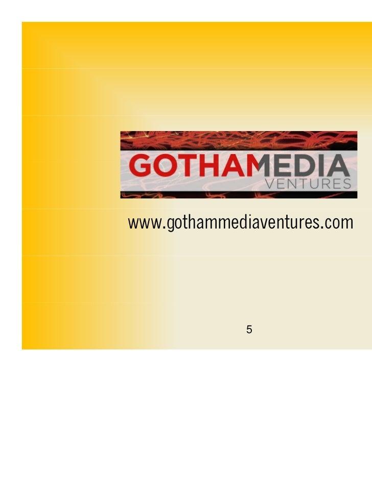 www.gothammediaventures.com              5