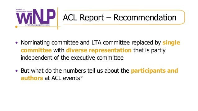 ACL Report – Recommendation • Nominating committee and LTA committee replaced by single committee with diverse representat...