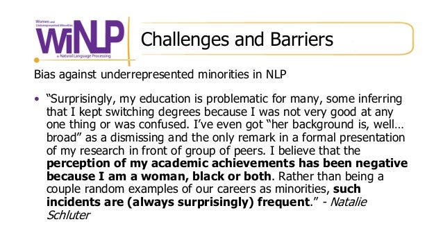 """Challenges and Barriers Bias against underrepresented minorities in NLP • """"Surprisingly, my education is problematic for m..."""