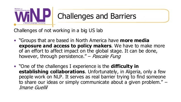 """Challenges and Barriers Challenges of not working in a big US lab • """"Groups that are based in North America have more medi..."""