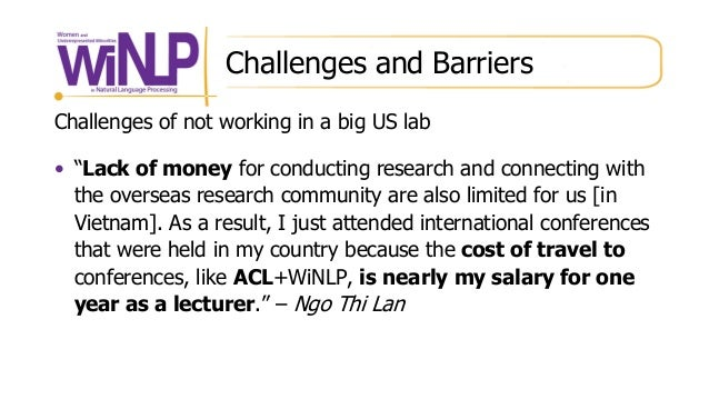 """Challenges and Barriers Challenges of not working in a big US lab • """"Lack of money for conducting research and connecting ..."""