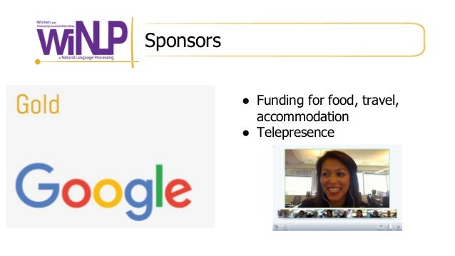 Sponsors ● Funding for food, travel, accommodation ● Telepresence