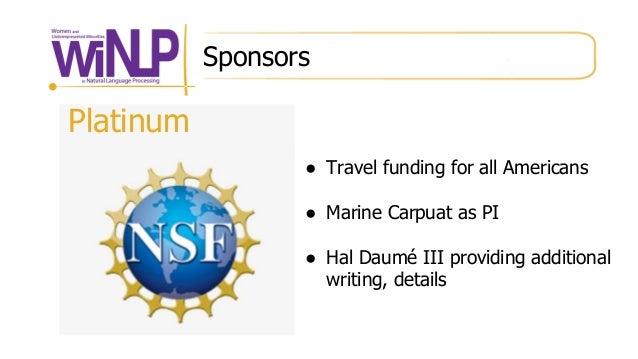 Platinum ● Travel funding for all Americans ● Marine Carpuat as PI ● Hal Daumé III providing additional writing, details S...