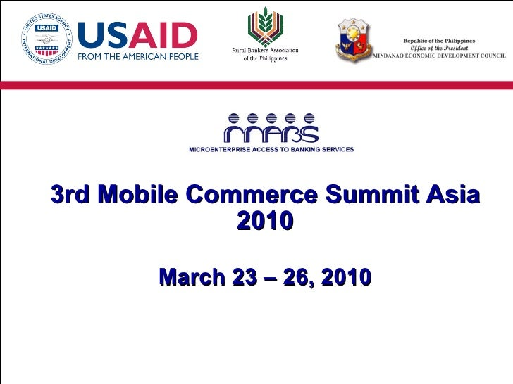 3rd Mobile Commerce Summit Asia 2010 March 23 – 26, 2010