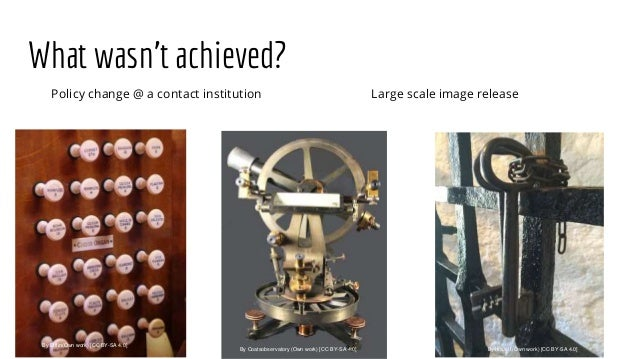 What wasn't achieved? Policy change @ a contact institution Large scale image release By Coatsobservatory (Own work) [CC B...