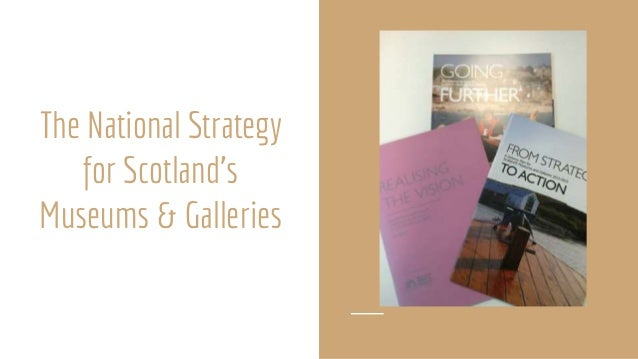 The National Strategy for Scotland's Museums & Galleries