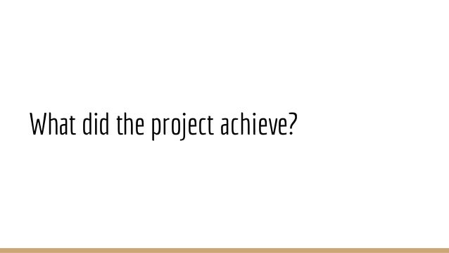 What did the project achieve?