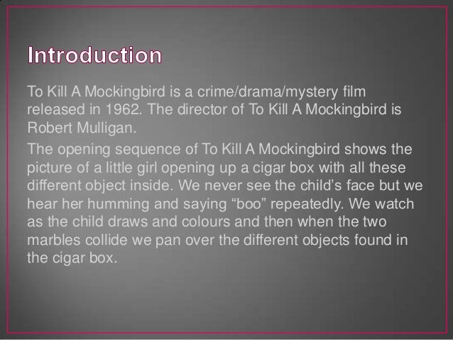 an analysis of the film to kill a mockingbird To kill a mockingbird by harper lee was written in the 1950s and published mid-1960 we shall explore the plot, characters and themes in the book the symbolism relied on by the author shall be addressed according to its relevance to the plot.