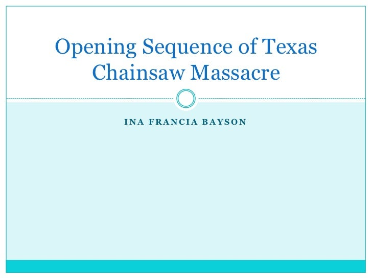 Opening Sequence of Texas   Chainsaw Massacre      INA FRANCIA BAYSON