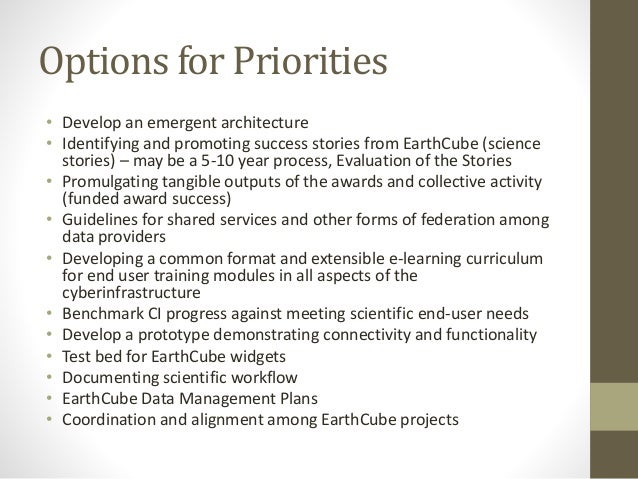 Options for Priorities • Develop an emergent architecture • Identifying and promoting success stories from EarthCube (scie...