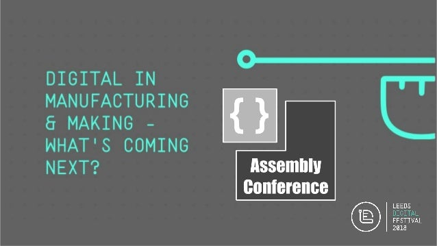 Assembly Conference digital in manufacturing and making Makers + Manufacturers + Software Tickets: assemblyconf.com @Assem...